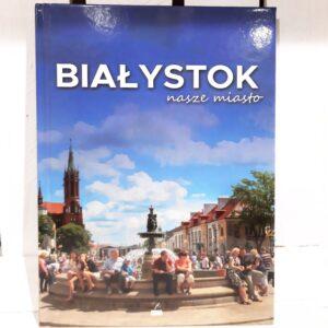 Sklep SLJEDZIK -- Album Białystok nasze miasto